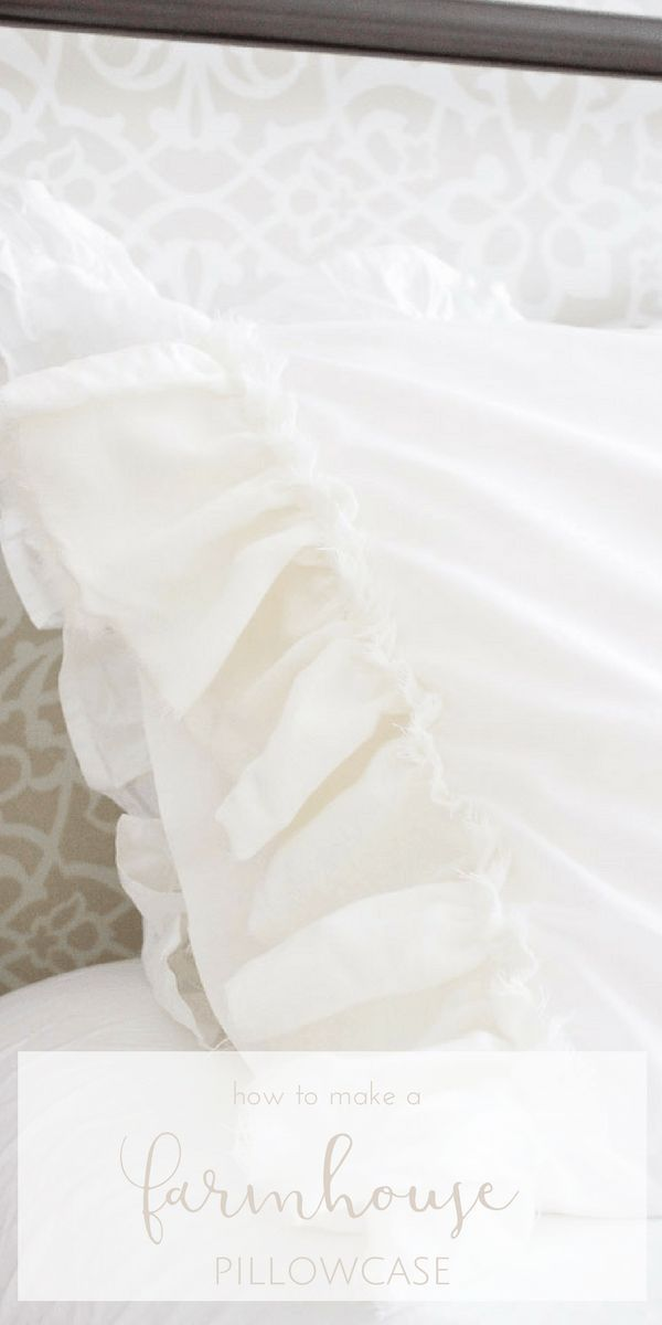 How to Make a Simple Ruffled Farmhouse Pillowcase | Crafts ...