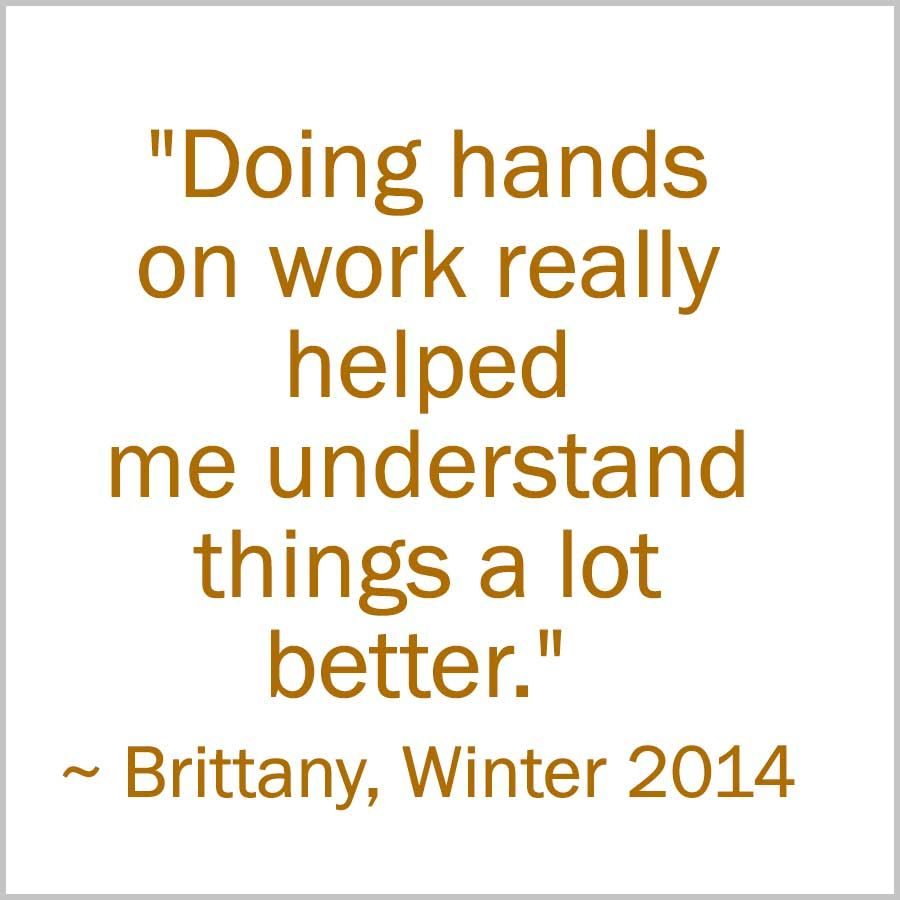 """""""Doing hands on work really helped me understand things a"""