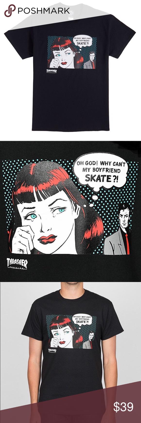"""f49521322 NWT THRASHER TEE """"WHY DOESN'T MY BOYFRIEND SKATE?"""" NWT Mens medium ..."""