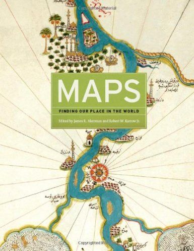 Maps finding our place in the world edited by james r akerman the book maps finding our place in the world edited by james r akerman and robert w gumiabroncs Choice Image