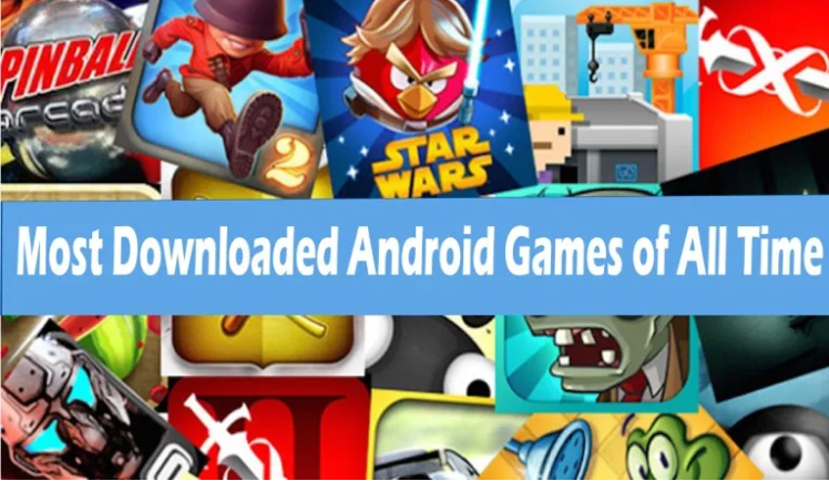 Most Downloaded Android Games of All Time Best Android