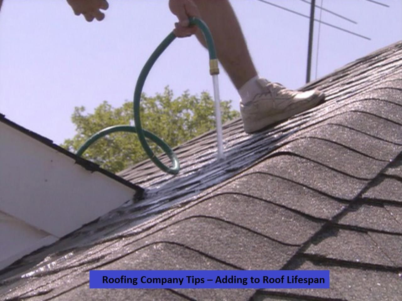 Roofing Company Tips Adding To Roof Lifespan No Homeowner Wants To Contact Their Roofing Company For A Premature Roof Replacement Not Only Is It A Huge Expen