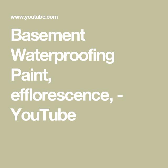 Basement Waterproofing Paint Efflorescence Youtube Basement Waterproofing Paint Waterproofing Basement Basement