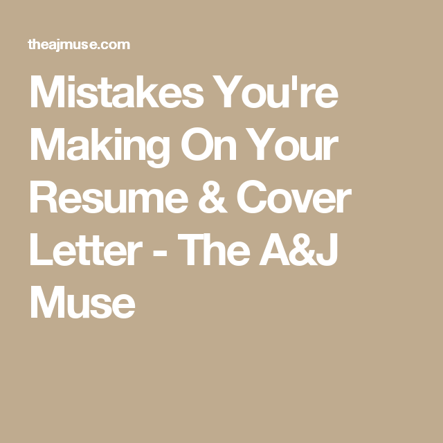 Mistakes You're Making On Your Resume & Cover Letter