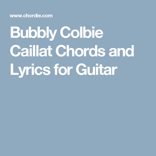 Bubbly Colbie Caillat Chords And Lyrics For Guitar Ukulele Songs