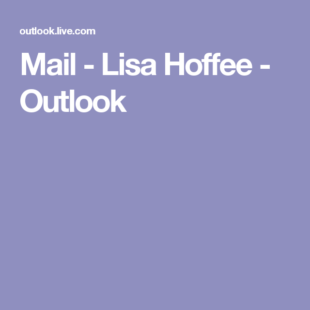 Mail - Lisa Hoffee - Outlook
