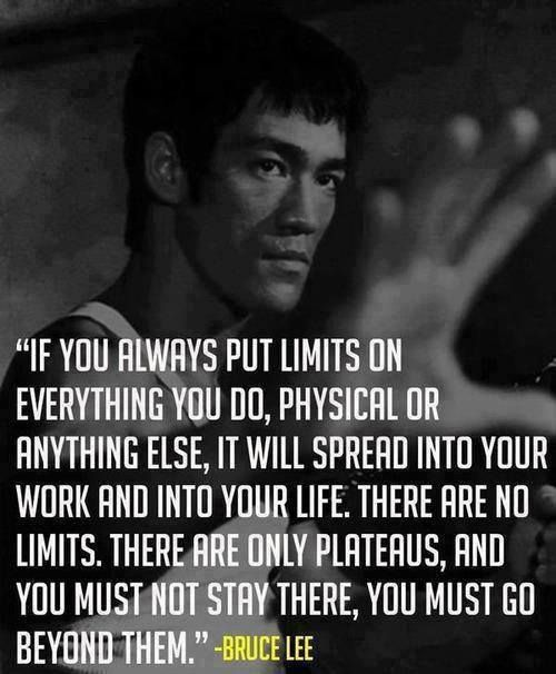 Bruce Lee There Are No Limits There Are Only Plateaus Phrases