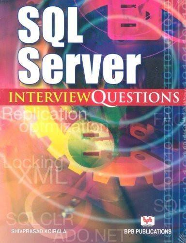 SQL Server Interview Questions Paperback Feb 15, 2006 Koirala