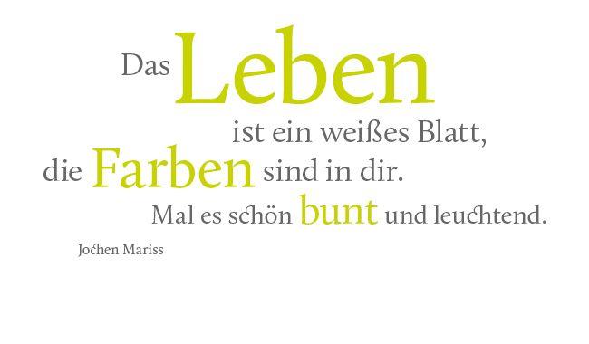 Zitat Jochen Mariss Das Leben Ist Ein Weisses Blatt Die Farben