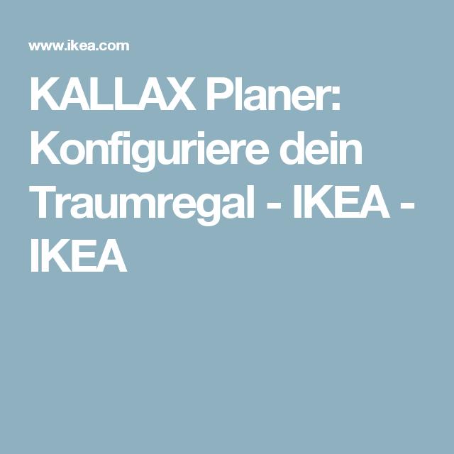 Kallax Planer Konfiguriere Dein Traumregal Ikea Ikea Ikea In