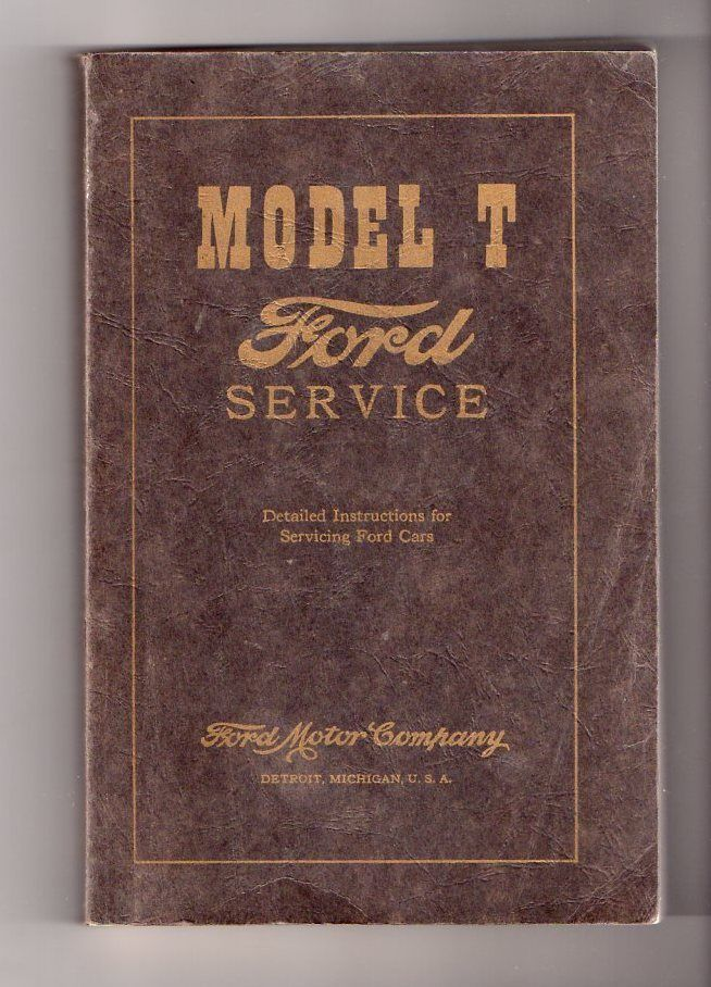 Model T Ford Service Ford Motor Company Service Manual Model T