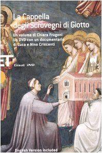 La Cappella degli Scrovegni di Giotto. Ediz. italiana e inglese. Con DVD di Chiara Frugoni http://www.amazon.it/dp/8806174614/ref=cm_sw_r_pi_dp_v0Q.ub0RXQ86A