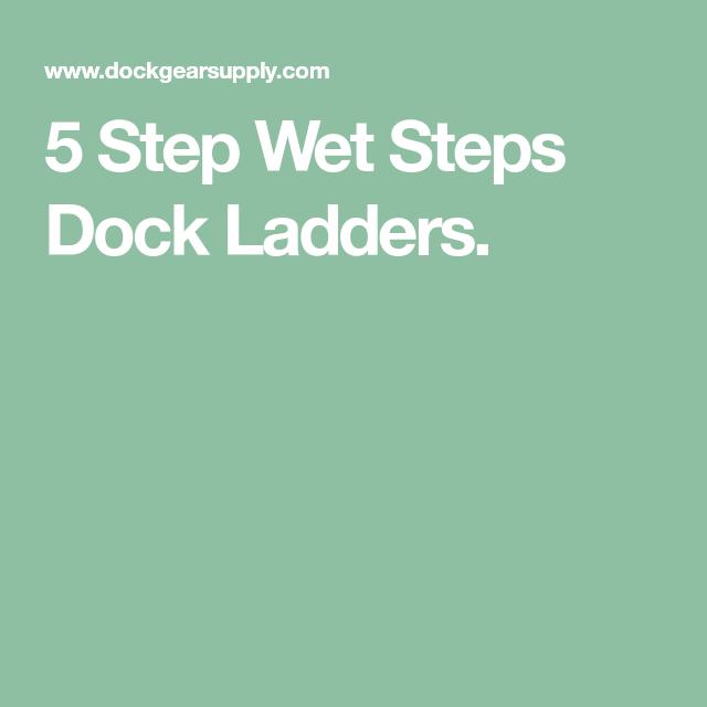 5 Step Wet Steps Dock Ladders Dock Ladder Ladder Dock