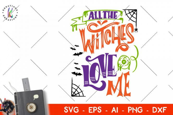 Download Happy Halloween svg All the Witches Love Me svg | Happy ...
