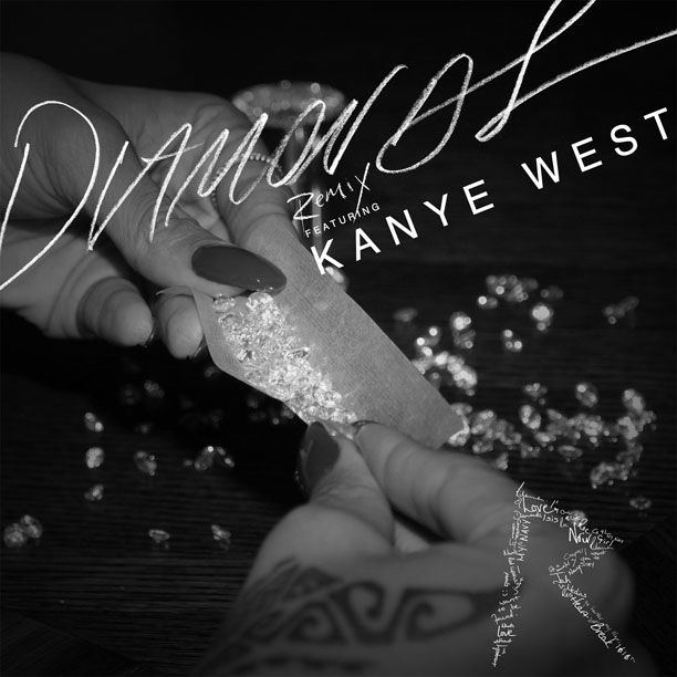 Rihanna Diamonds Remix Feat Kanye West Rihanna Diamonds Rihanna Song Kanye West Diamonds