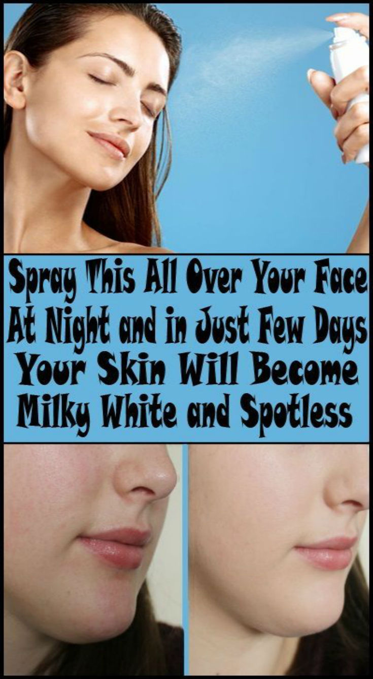 Spray This All Over Your Face At Night And In Just Few Days Your…