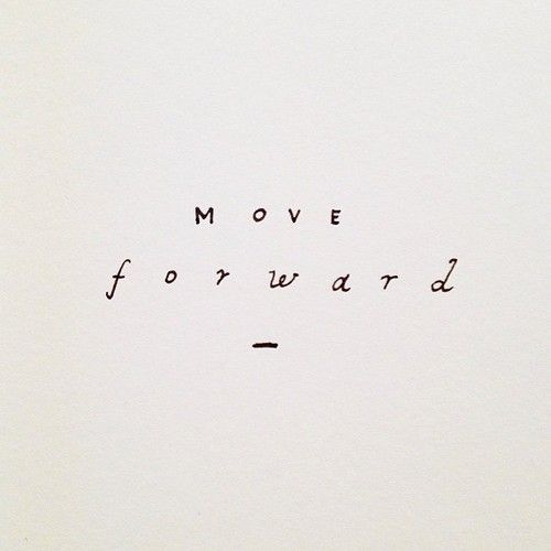 Move Forward Words Quotes Words Pretty Words