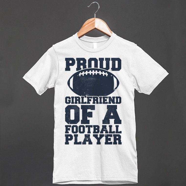 Football T Shirt Sayings Ideas For Girlfriend Proud Girlfriend Of
