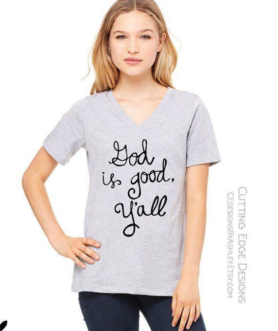 a7b3edc24 Christian Shirt, God is good, y'all - Soft T-shirt - Custom Design - God -  Bible - y'all, v-neck - B
