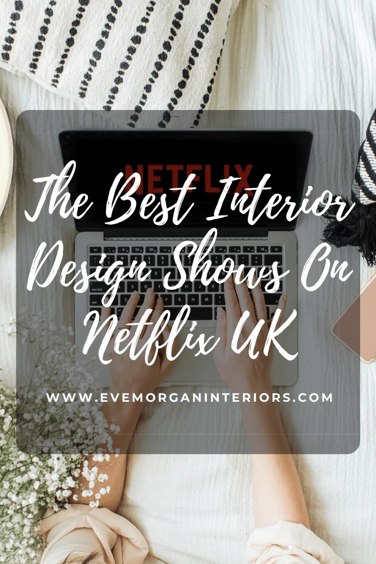 The Best Interior Design Shows On Netflix Uk Interior Design