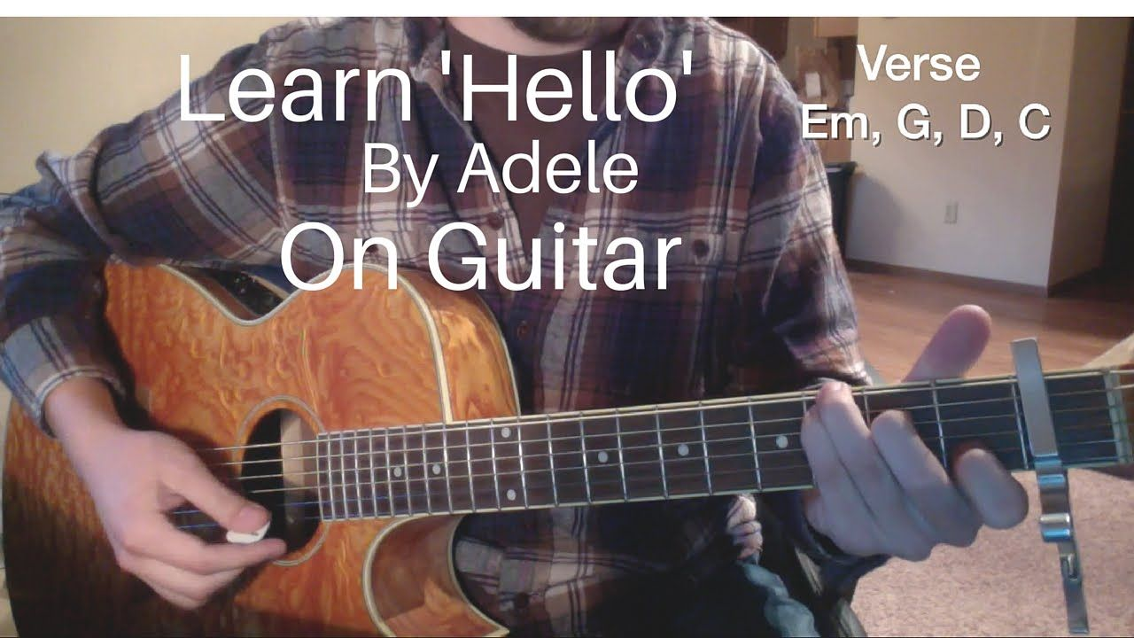 Learn How To Play Hello By Adele On Acoustic Guitar This Video