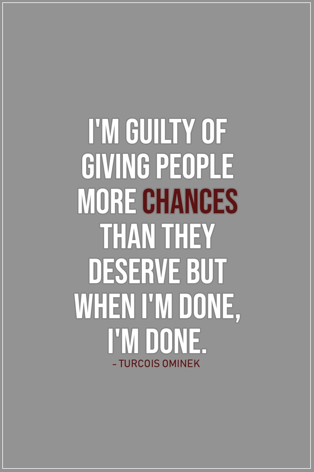 20 Best Chance Quotes Sayings Scattered Quotes Chance Quotes Done Quotes Im Done Quotes