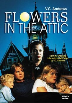 Flowers In The Attic By Vc Andrewsi Watched This Movie When It