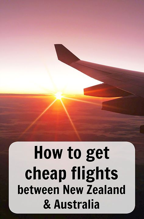 How To Get Cheap Flights Between New Zealand Australia Want To Fliy Cheaply Between New Zealand And Australia Follow This Simple Pro With Images Cheap Flights Australia