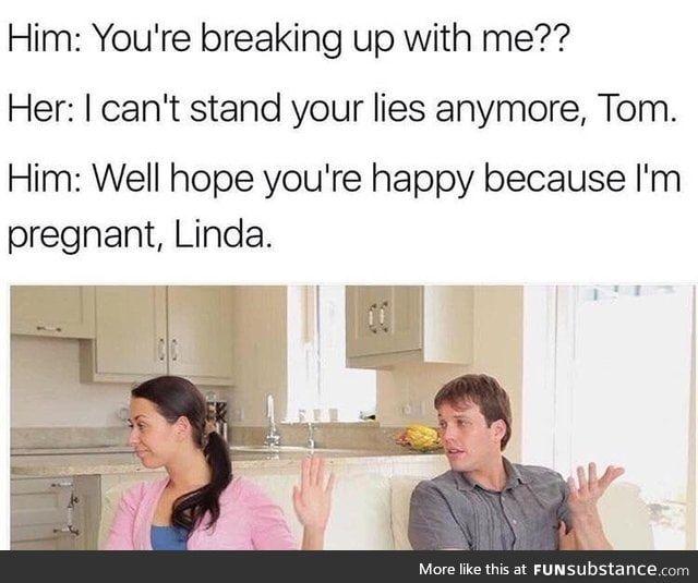 Breakup Funsubstance Funny Dude Breakup Memes Breakup Humor