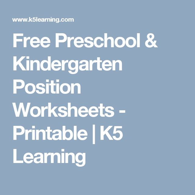 Free Preschool Kindergarten Position Worksheets Printable K5