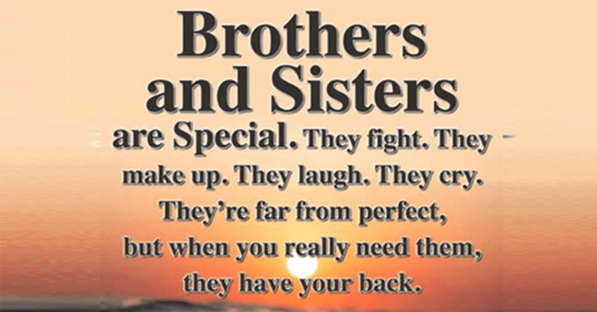 Share These Brother And Sister Quotes To Encourage And Express Appreciation For Your Sibling Brothers And Little Brother Quotes Sister Bond Quotes Bond Quotes