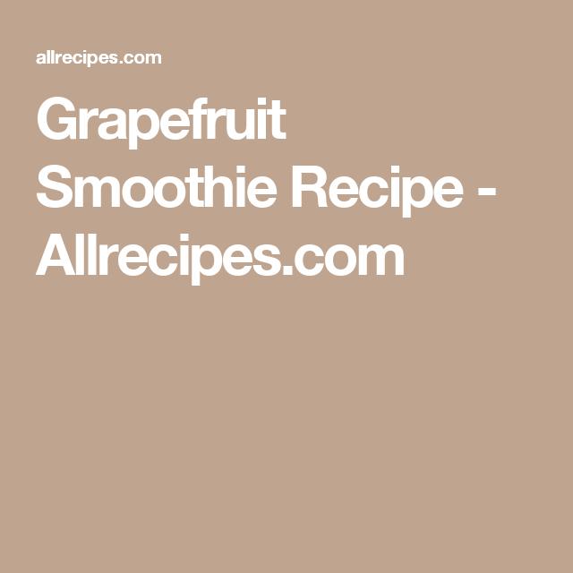 Grapefruit Smoothie Recipe - Allrecipes.com