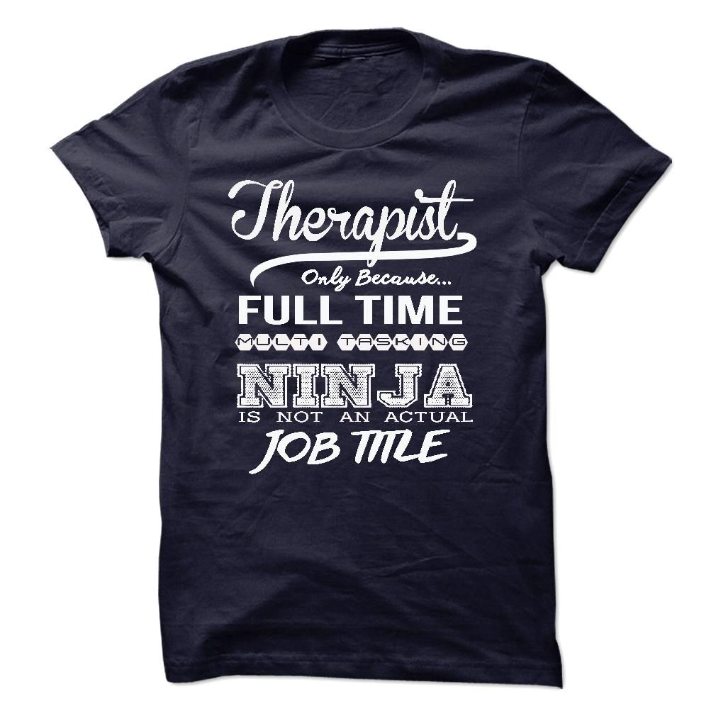 Therapist only because full time multitasking T Shirt, Hoodie, Sweatshirt
