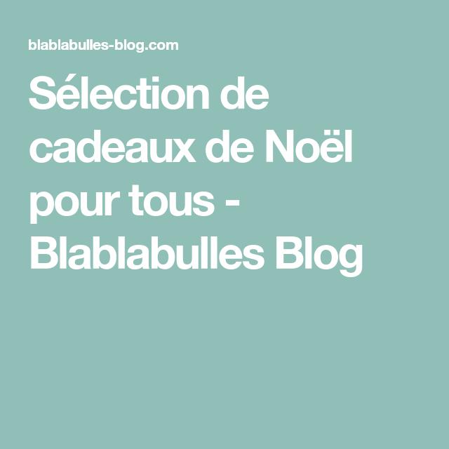 Sélection de cadeaux de Noël pour tous - Blablabulles Blog