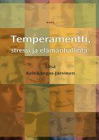 Liisa Keltikangas-Järvinen - Temperamentti, stressi ja elämänhallinta, e-kirja