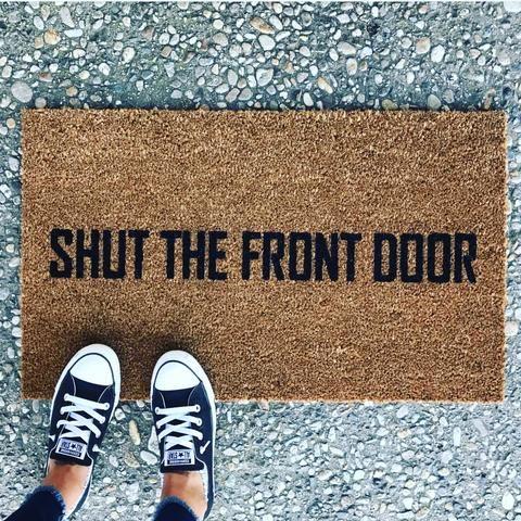 Shut The Front Door Doormat Hand Painted Outdoor Funny Welcome