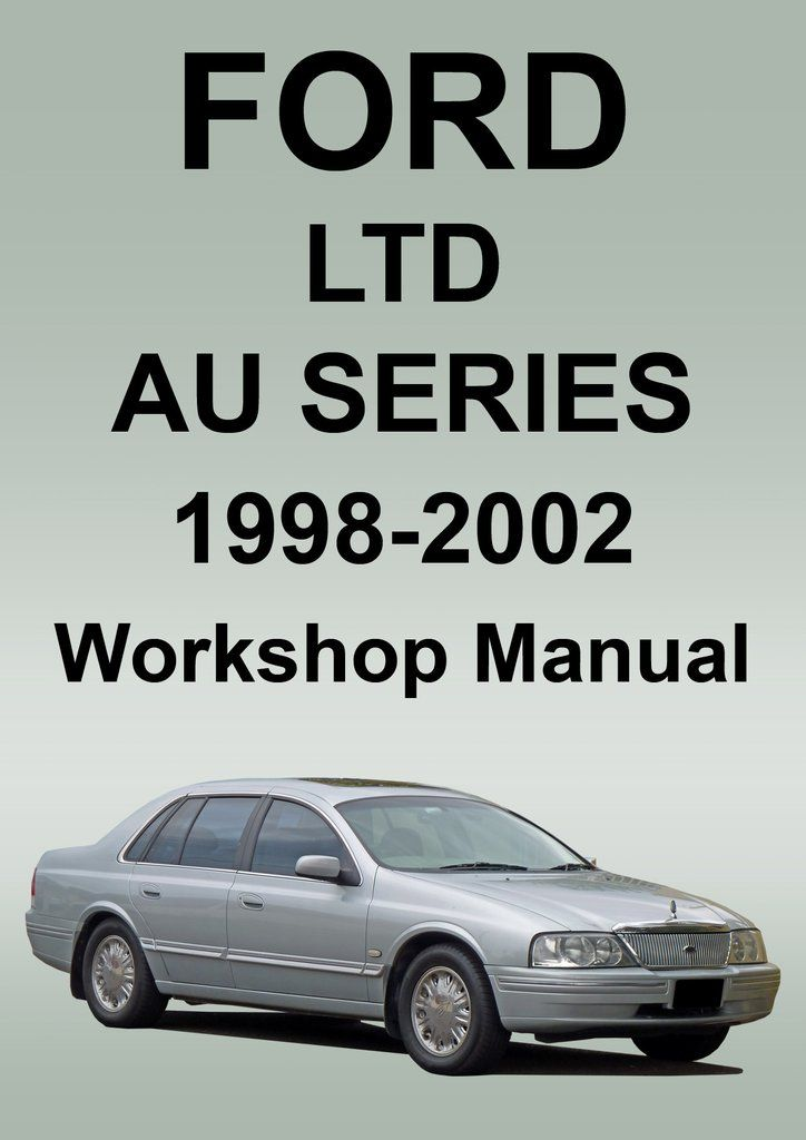 ford ltd workshop manual au series 1998 2002 ford car manuals rh pinterest co uk ford workshop manual mondeo ford workshop manual download