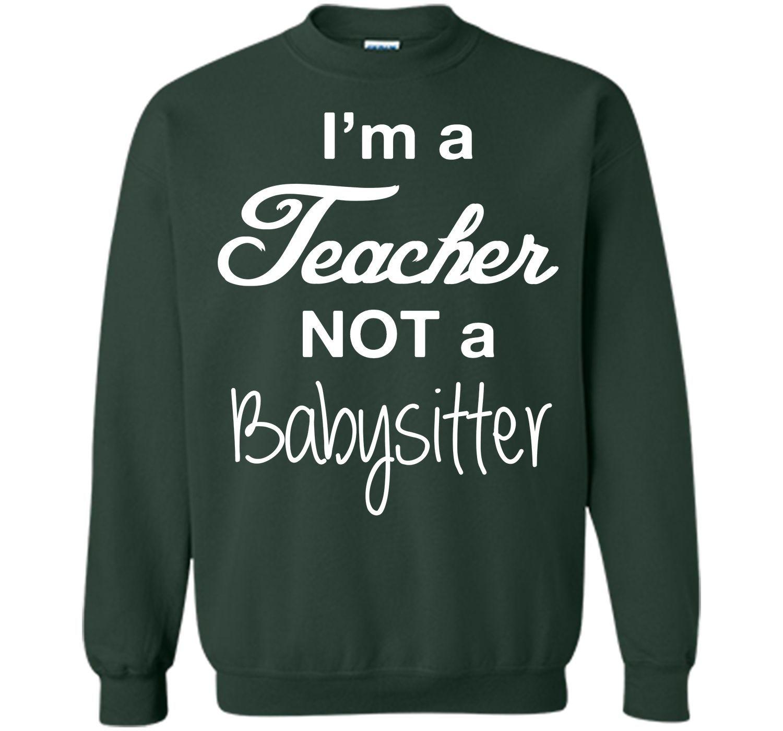 I Am a Teacher Not a Babysitter