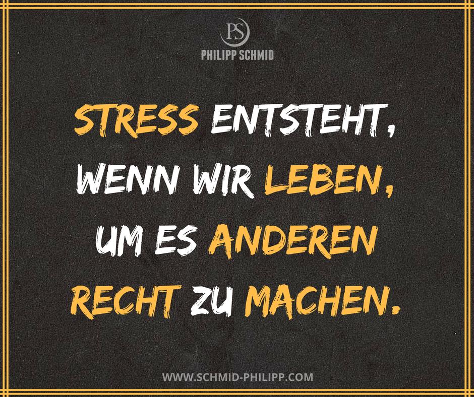 stress entsteht wenn wir leben um es anderen recht zu machen spr che pinterest stress. Black Bedroom Furniture Sets. Home Design Ideas