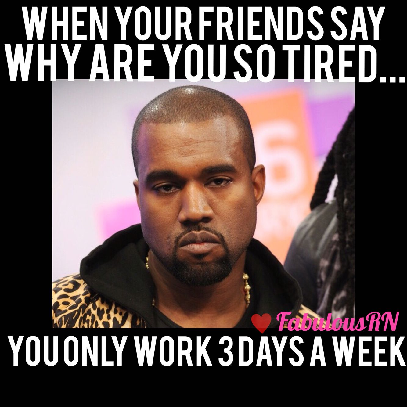 Yes I Work Your Whole Work Week In 3 Days Never Just A 12 Hour Shift As Well At Least 13 Keeping 6 People Alive And Happ Nurse Humor Medical Humor Rn Humor