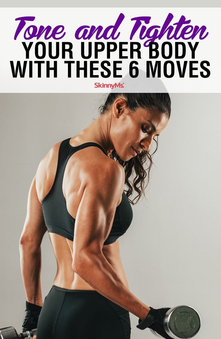 These 6 moves will tone and tighten your upper body so you can feel confident in your own skin again...