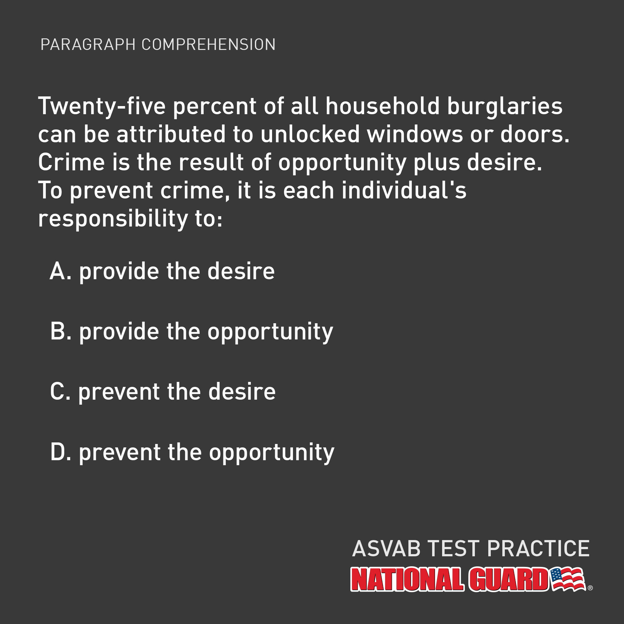 ANSWER! D Prevent the opportunity Army national guard