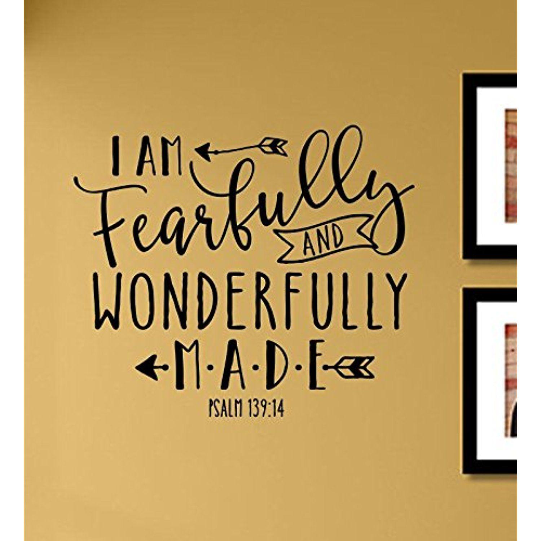 I am fearfully and wonderfully made Psalm 139:14 Vinyl Wall Art ...