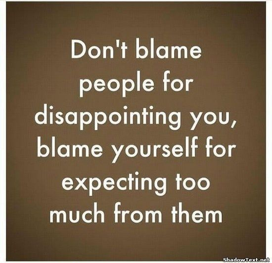 don't expect anything and you won't be deceived - Google Search