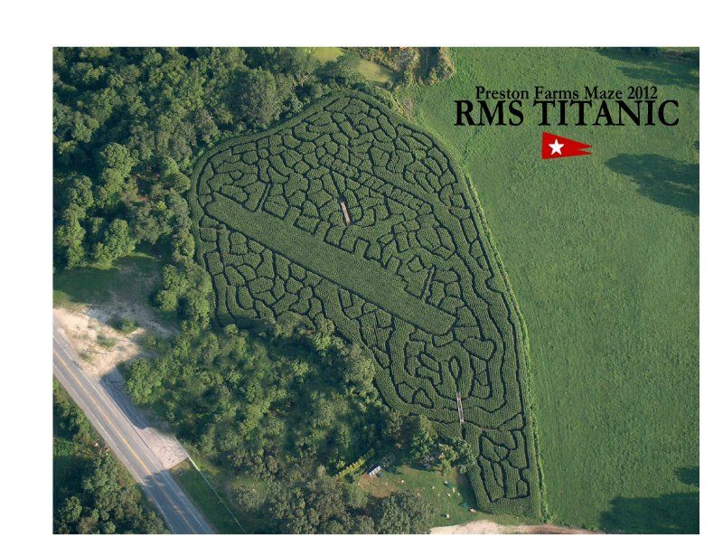 With 2012 Being The 100th Anniversary Of The Titanic Sinking Preston Farms Has Made The Theme Of This Year S Corn Maze An Honorar Farm Preston Titanic Sinking