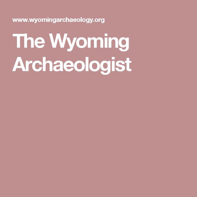 The Wyoming Archaeologist