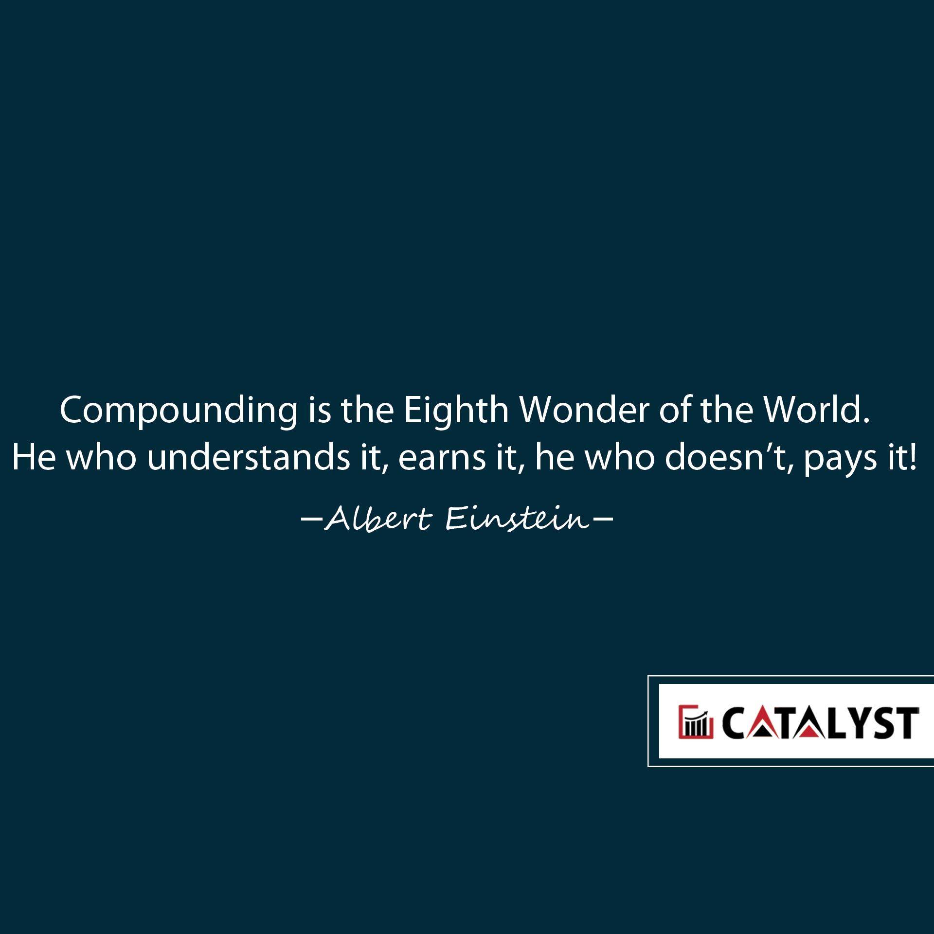 Albert Einstein Compounding Is The Eighth Wonder Of The World