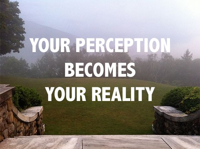 Soul Quotes To Live By: Your Perception Becomes Your Reality