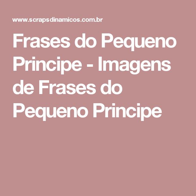 Frases do Pequeno Principe - Imagens de Frases do Pequeno Principe