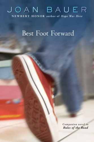 Best Foot Forward By Joan Bauer An English Festival Book In 2008